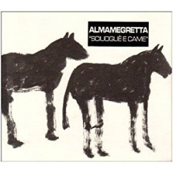 CD ALMAMEGRETTA-SCIUOGLIE' E CAME'