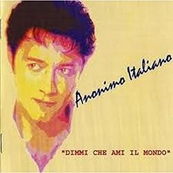 CD ANONIMO ITALIANO-DIMMI CHE AMI IL MONDO
