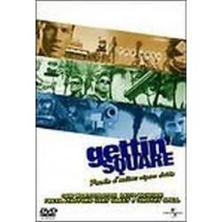 DVD GETTIN SQUARE PAROLA D'ORDINE RIGARE DRITTO