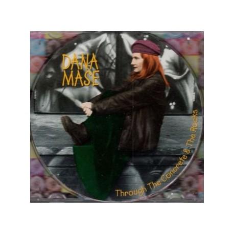 CD DANA MASE-THROUGH THE CONCRETE E THE ROCKS