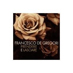 CD FRANCESCO DE GREGORI-PRENDERE E LASCIARE