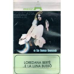 MC LOREDANA BERTE'- E LA LUNA BUSSO'