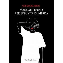 Adessoscrivo, Libro - Manuale d'uso per una vita di merda, Italiano - Nuovo